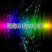 Rodrigo gravaçoes 1234