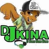 DJ Kina o bam bam bam