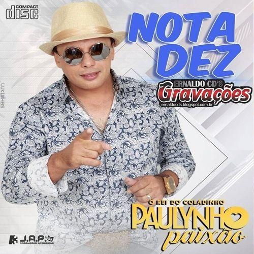 PAULINHO PAIXÃO VOLUME 7 (2018) CD NOTA 10 - Arrocha - Sua