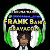 FRANK BAHIA  GRAVAÇÕES 2019