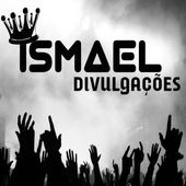 Ismael divulgacoes