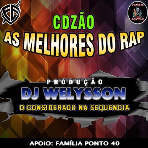 Cdzao As Melhores Do Rap 2016 Dj Welysson Rap Hip Hop