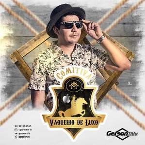 f4bf8278d53 COMITIVA VAQUEIRO DE LUXO 2018 - Gerson Miix - Variados - Sua Música