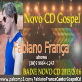 Fabiano Franca forró e arrocha gospel baixar cd novo 2017 2016 playback hinos louvor