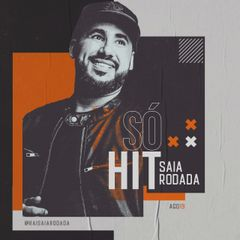 Capa do CD Saia Rodada - Só Hits - AGO19