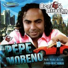 Pepe Moreno (Na balada Americana 2013) - Arrocha - Sua Música