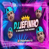 DJ JEFINHO Ó HAHAHAHAH