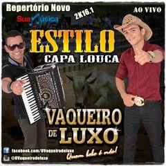ba356cf211a Vaqueiro de Luxo Vol.2 + Estilo Capa Louca - Sertanejo - Sua Música