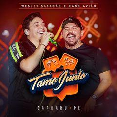 Capa do CD Wesley Safadão e Xand Avião - Tamo Junto - Caruaru-PE