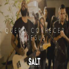 Cia. SALT Quero Conhecer Jesus Mp3 - Gospel - Sua Música