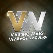 Valinho Alves e Wallacy Vaqueiro