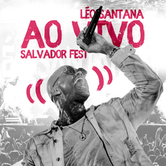 Capa do CD Léo Santana | AO VIVO - Salvador Fest 2018