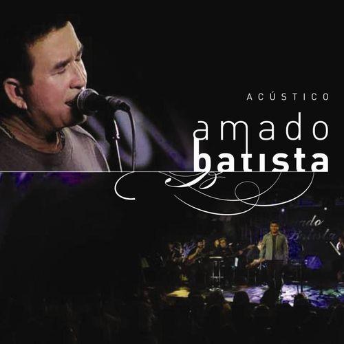 AMADO BATISTA - ACÚSTICO - Brega - Sua Música