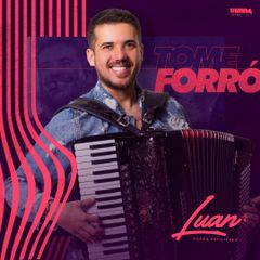 Capa do CD Luan Estilizado - Tome Forró - Promo Jul 2019